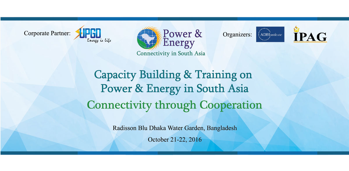 Capacity Building & Training Program on 'Power & Energy in South Asia: Connectivity through Cooperation'